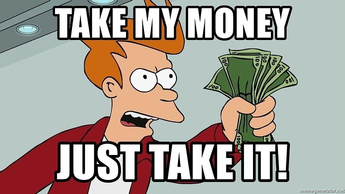 take-my-money-just-take-it
