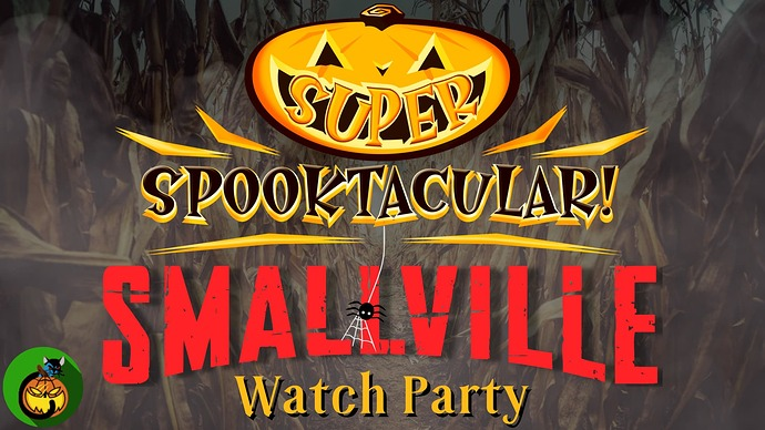 Super Spooktacular Smallville Watch Party