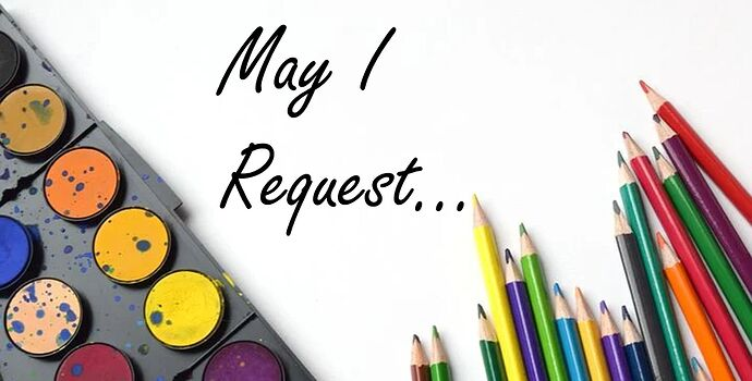 May I Request