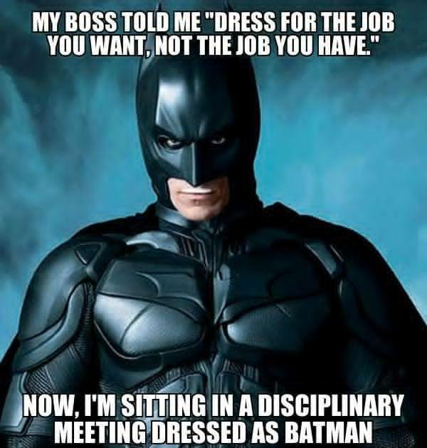 dress-for-the-job-you-want-batman-memes.jpg