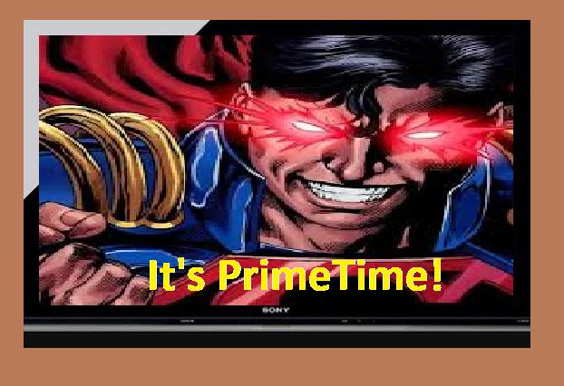 it's primetime