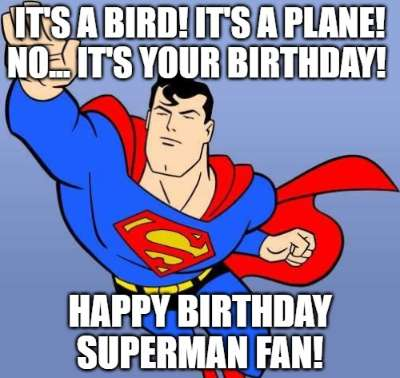 Its-a-bird-Its-a-plane-No...-its-your-birthday-Happy-birthday-Superman-fan-1
